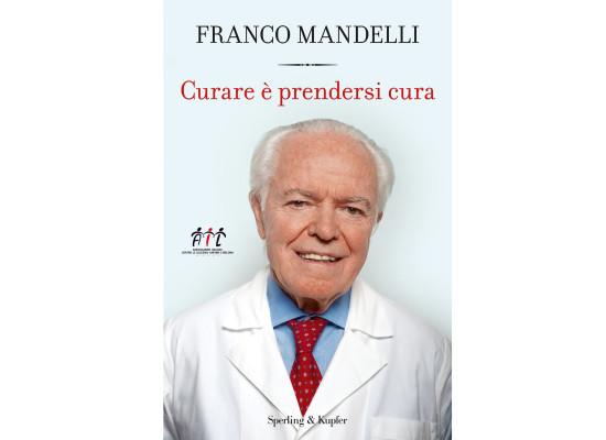 Franco Mandelli: uomo di scienza, ma soprattutto di coscienza